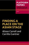 'Finding a Place on the Asian Stage' by Alison Carroll and Carrillo Gantner
