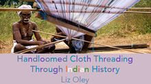 Handloomed Cloth Threading Through Indian History