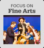 Focus on Fine Arts